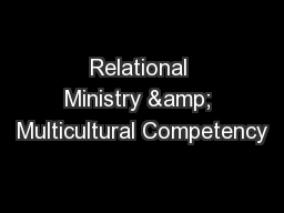 Relational Ministry & Multicultural Competency PowerPoint PPT Presentation