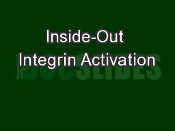 Inside-Out Integrin Activation