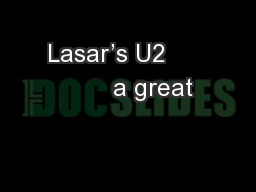Lasar�s U2             a great