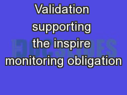 Validation supporting the inspire monitoring obligation
