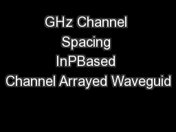 GHz Channel Spacing InPBased Channel Arrayed Waveguid