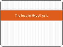 The Insulin Hypothesis
