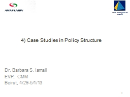 4 ) Case Studies in Policy Structure