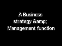 A Business strategy & Management function