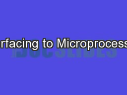 Interfacing to Microprocessors PowerPoint Presentation, PPT - DocSlides