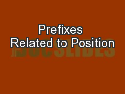 Prefixes Related to Position