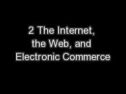 2 The Internet, the Web, and Electronic Commerce