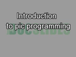 Introduction to pic programming PowerPoint PPT Presentation