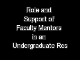 Role and Support of Faculty Mentors in an Undergraduate Res