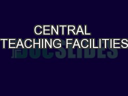 CENTRAL TEACHING FACILITIES