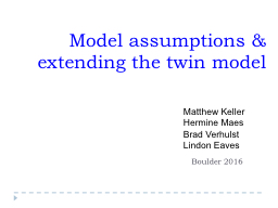 Model assumptions & extending the twin model