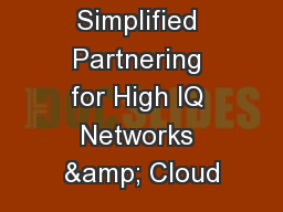 Simplified Partnering for High IQ Networks & Cloud