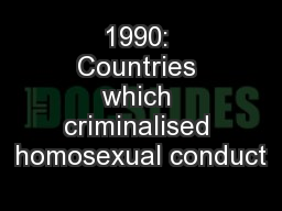 1990: Countries which criminalised homosexual conduct