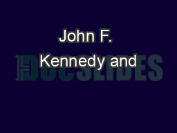 John F. Kennedy and PowerPoint PPT Presentation