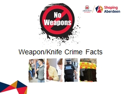 Weapon/Knife Crime Facts
