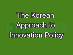 The Korean Approach to Innovation Policy