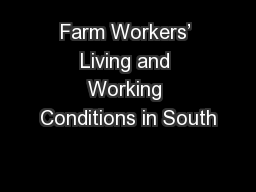 Farm Workers' Living and Working Conditions in South PowerPoint PPT Presentation