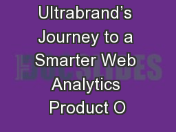 Ultrabrand's Journey to a Smarter Web Analytics Product O