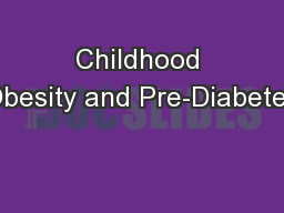 Childhood Obesity and Pre-Diabetes