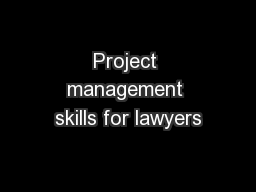 Project management skills for lawyers PowerPoint PPT Presentation