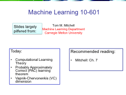 Machine Learning 10-601 PowerPoint PPT Presentation