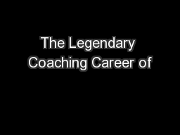 The Legendary Coaching Career of