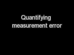 Quantifying measurement error