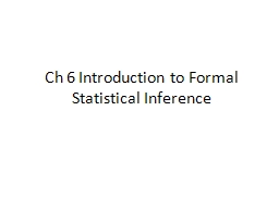 Ch 6 Introduction to Formal Statistical Inference