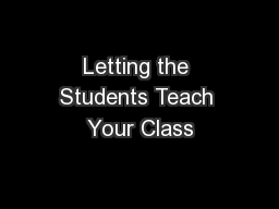 Letting the Students Teach Your Class