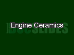 Engine Ceramics PowerPoint PPT Presentation