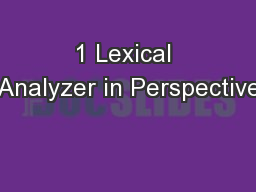 1 Lexical Analyzer in Perspective