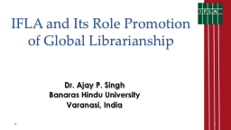 IFLA and Its Role Promotion of Global Librarianship