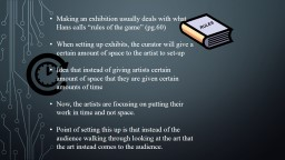 Making an exhibition usually deals with what Hans calls �
