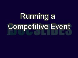 Running a Competitive Event PowerPoint PPT Presentation