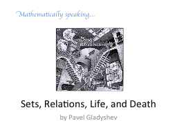 Sets, Relations, Life, and Death PowerPoint PPT Presentation