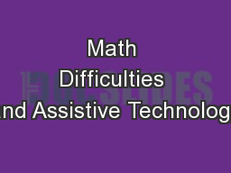 Math Difficulties and Assistive Technology PowerPoint PPT Presentation