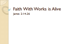 Faith With Works is Alive