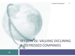 Session 26: Valuing declining & distressed companies