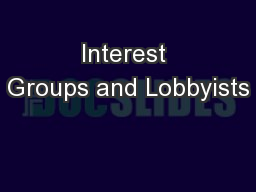 Interest Groups and Lobbyists