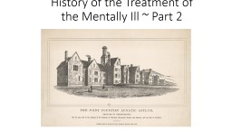 History of the Treatment of the Mentally