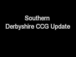 Southern Derbyshire CCG Update