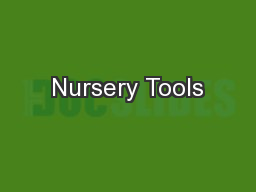 Nursery Tools PowerPoint PPT Presentation