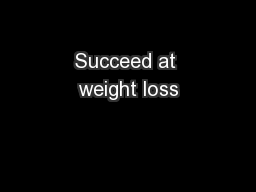 Succeed at weight loss