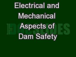 Electrical and Mechanical Aspects of Dam Safety PowerPoint PPT Presentation