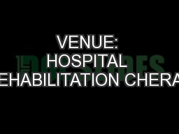 VENUE: HOSPITAL REHABILITATION CHERAS