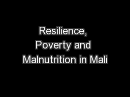 Resilience, Poverty and Malnutrition in Mali