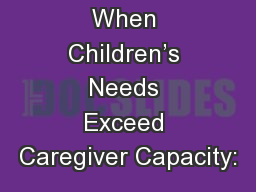 When Children's Needs Exceed Caregiver Capacity: