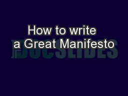 How to write a Great Manifesto