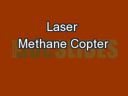 Laser Methane Copter PowerPoint PPT Presentation