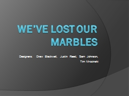 We've Lost Our Marbles
